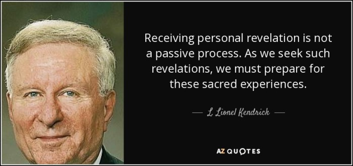 quote-receiving-personal-revelation-is-not-a-passive-process-as-we-seek-such-revelations-we-l-lionel-kendrick-122-31-15